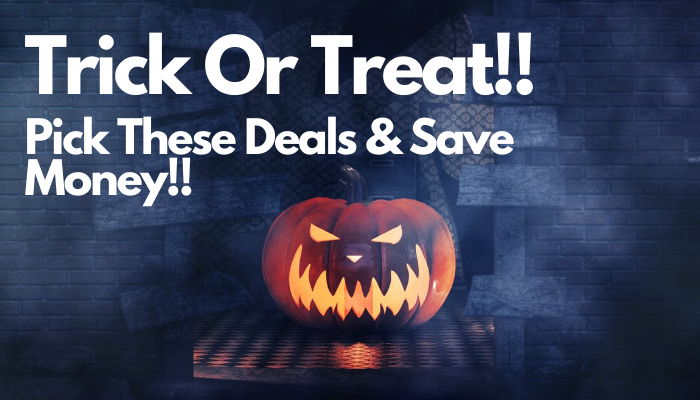 Trick or Treat! Pick These 6 Deals This Halloween & Save Your Money!